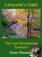 Lafayette's Gold - The Lost Brandywine Treasure, an historical fiction mystery novel by Gene Pisasale